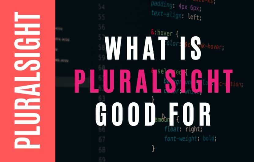 What is Pluralsight Good For