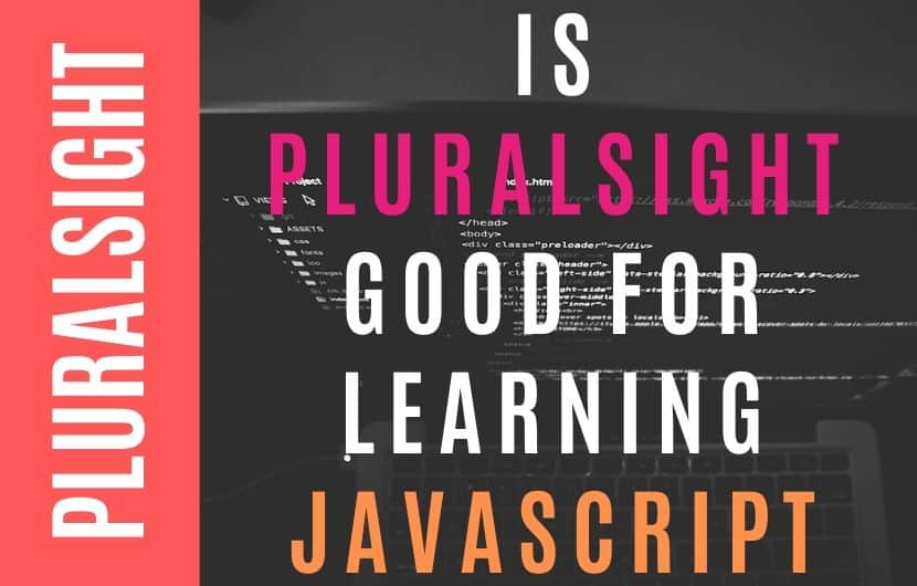 Is Pluralsight Good for Learning JavaScript