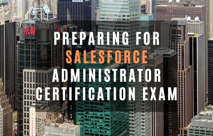 How to Prepare for Salesforce Admin Certification Exam