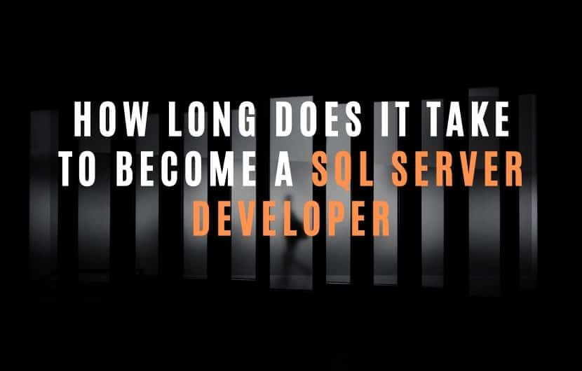 How Long Does It Take to Become a SQL Server Developer