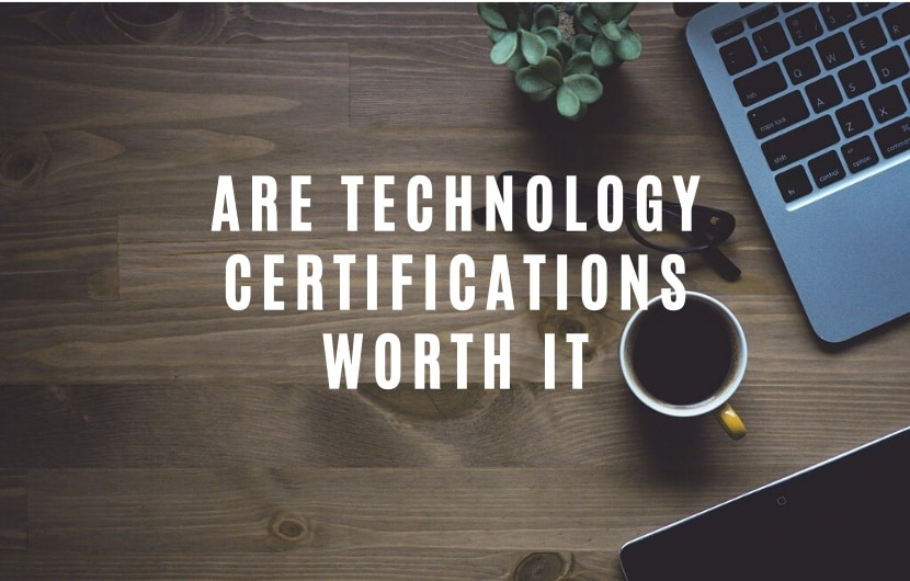 Are Technology Certifications Worth it