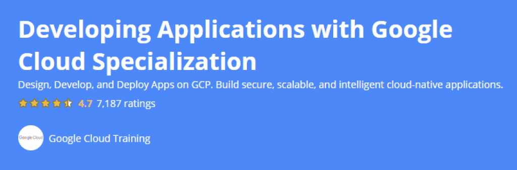 Developing Applications with Google Cloud Specialization