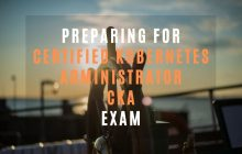 How to Prepare for CKA Exam (Kubernetes Administrator)