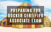 How to Prepare for Docker Certified Associate (DCA) Exam